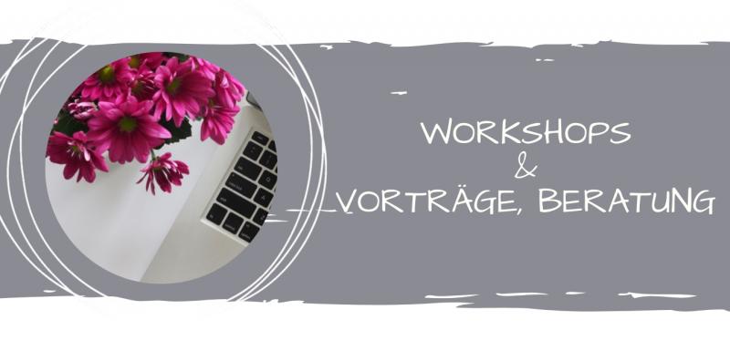 Workshops Beratung Vorträge